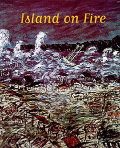 Island on Fire: Passionate Visions of Haiti from the Collection of Jonathan Demme.