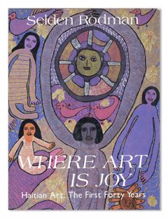 Where Art Is Joy: Haitian Art: The First Forty Years, 1994