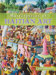 Masterpieces of Haitian Art: Seven Decades of Unique Visual Heritage