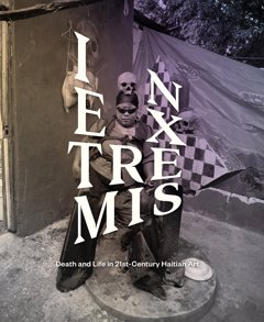 In Extremis: Death and Life in 21st-Century Haitian Art - Donald J. Cosentino (Editor)